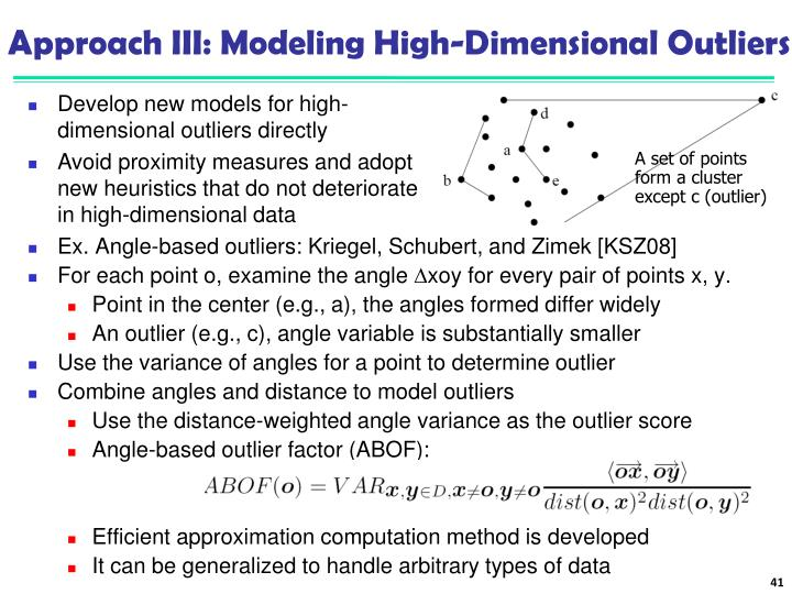 Approach III: Modeling High-Dimensional Outliers