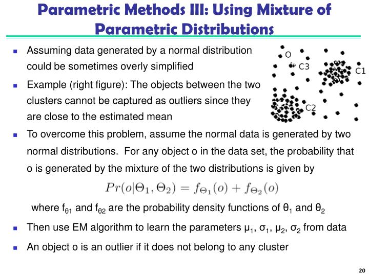 Parametric Methods III: Using Mixture of Parametric Distributions