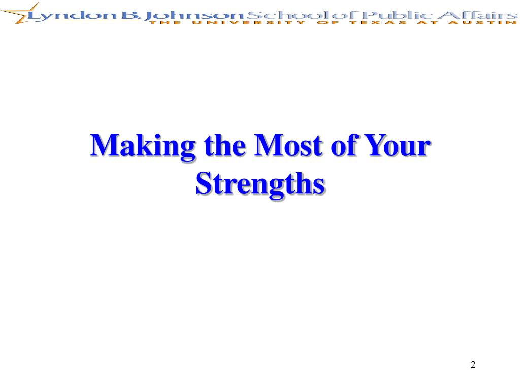 Making the Most of Your Strengths