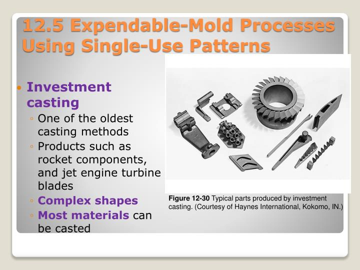 12.5 Expendable-Mold Processes Using Single-Use Patterns