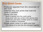 dry sand cores