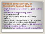 no bake sands air set or chemically bonded sands