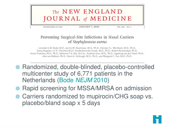 Randomized, double-blinded, placebo-controlled multicenter study of 6,771 patients in the Netherlands (