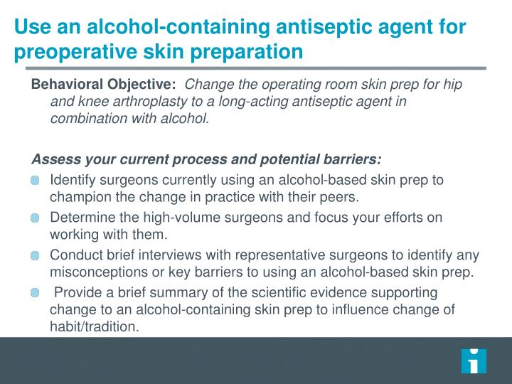 Use an alcohol-containing antiseptic agent for preoperative skin preparation