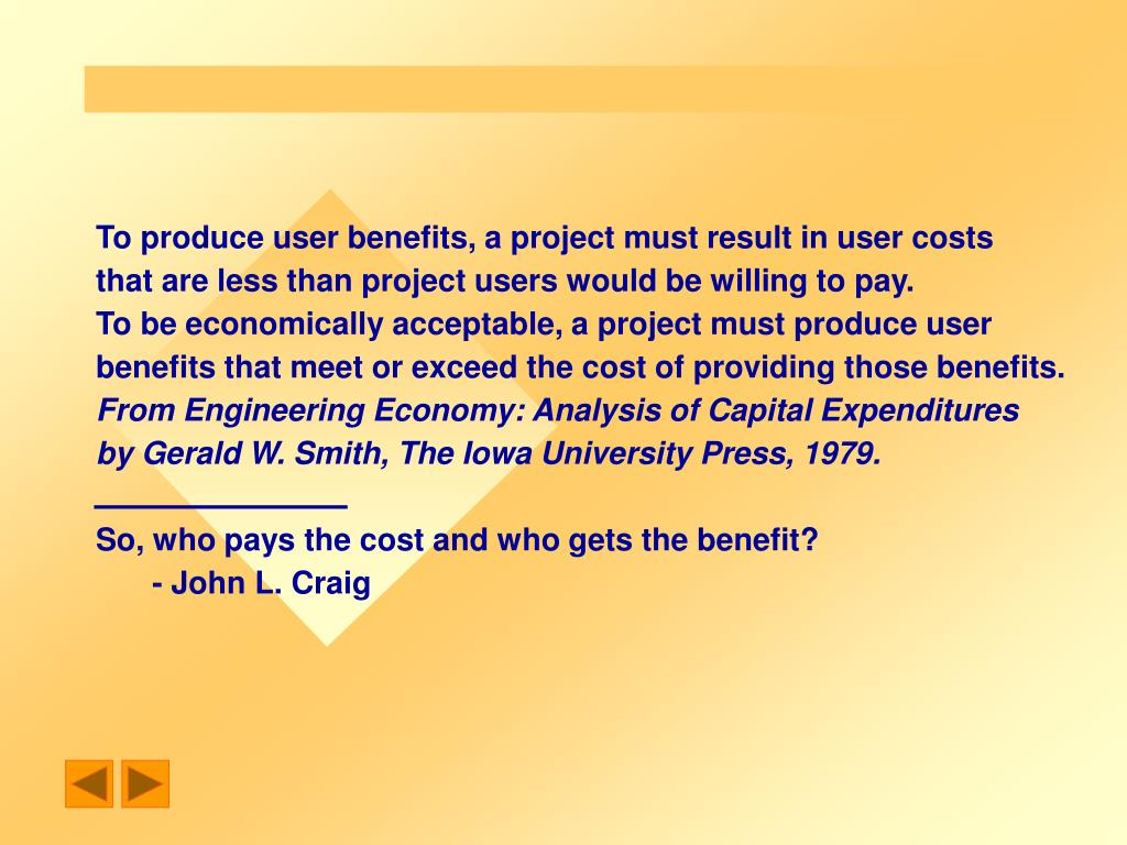To produce user benefits, a project must result in user costs