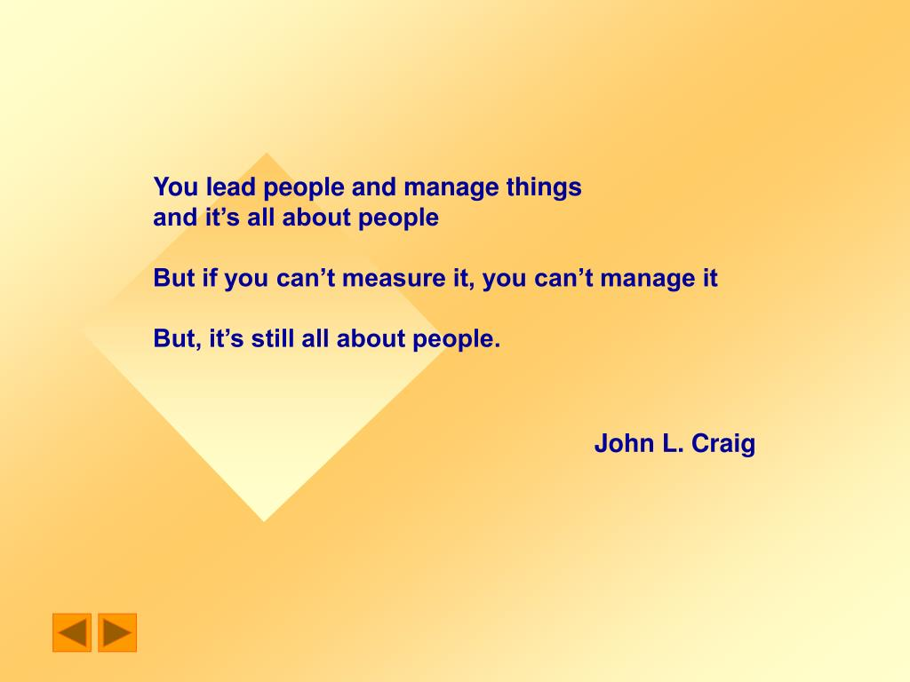 You lead people and manage things