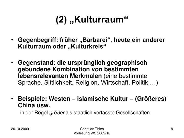 "(2) ""Kulturraum"""