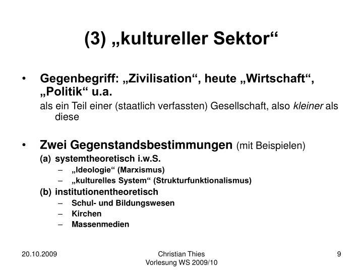 "(3) ""kultureller Sektor"""