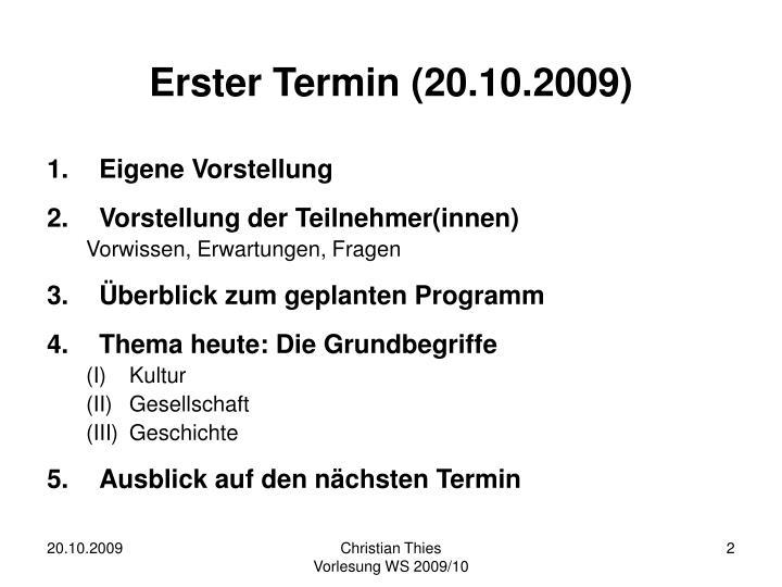 Erster Termin (20.10.2009)