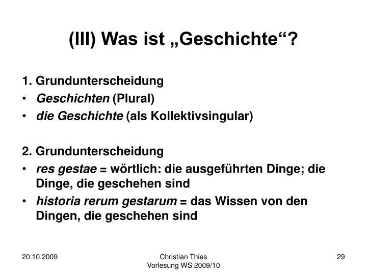 """(III) Was ist """"Geschichte""""?"""