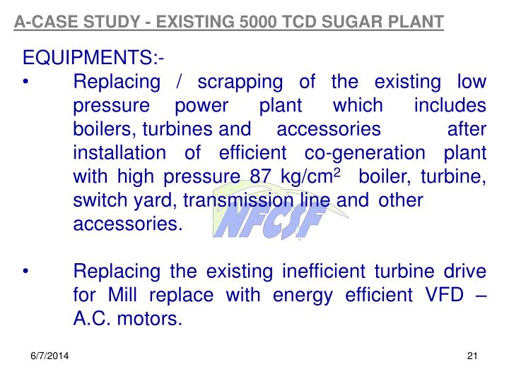 A-CASE STUDY - EXISTING 5000 TCD SUGAR PLANT