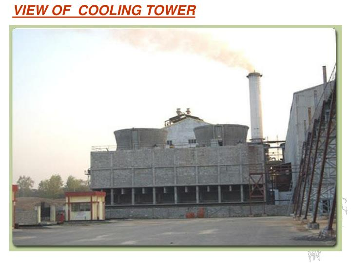 VIEW OF  COOLING TOWER