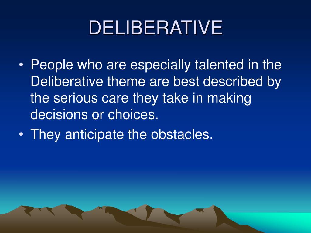 DELIBERATIVE