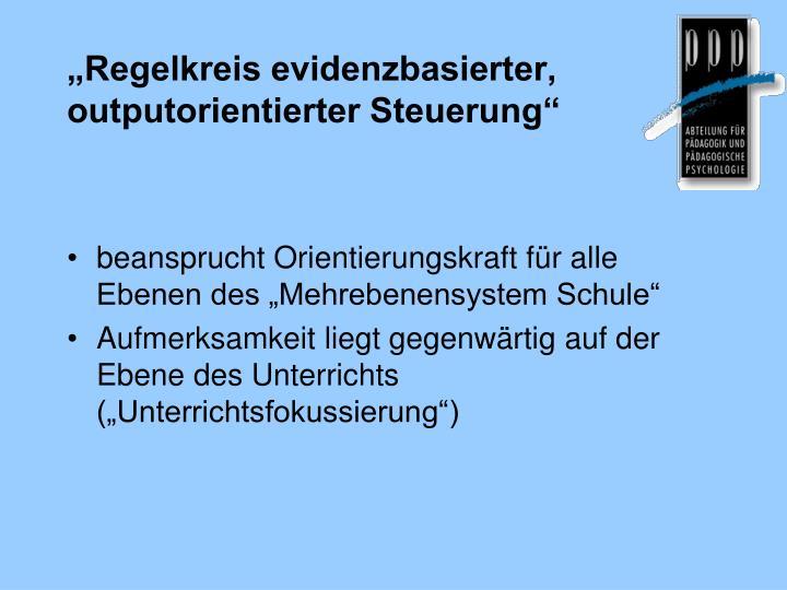 """""""Regelkreis evidenzbasierter, outputorientierter Steuerung"""""""