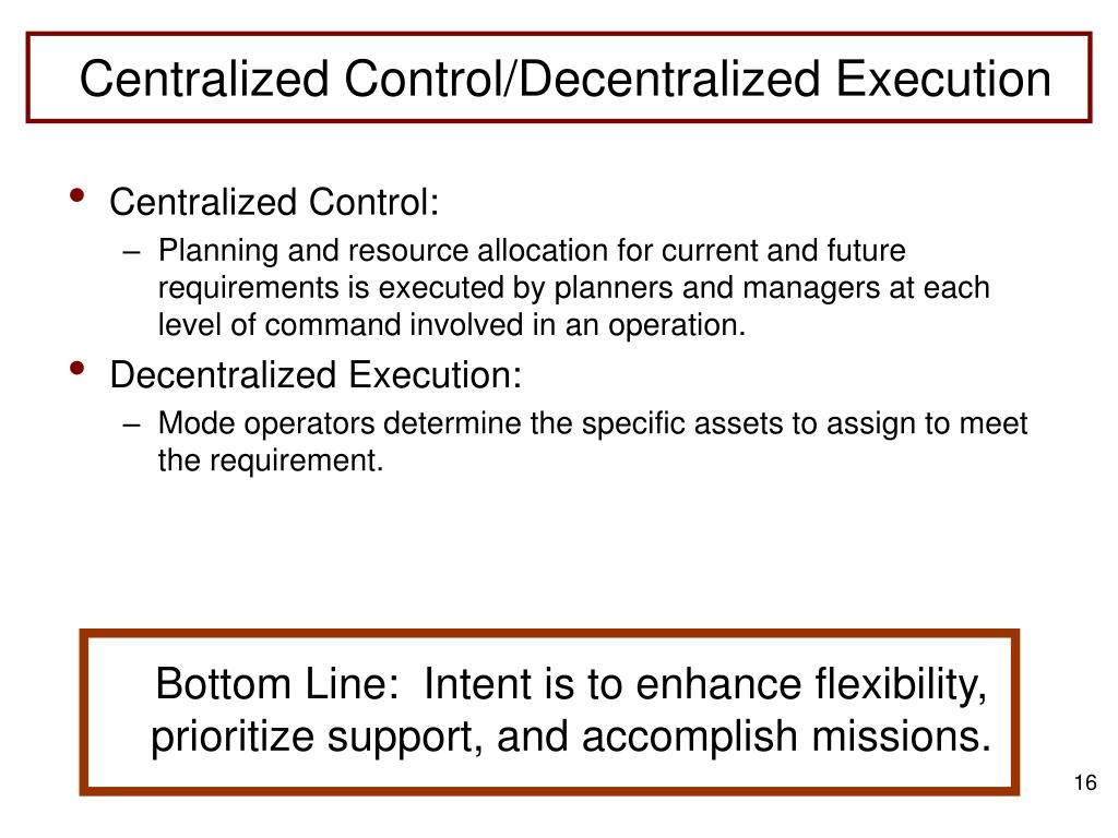 Centralized Control/Decentralized Execution