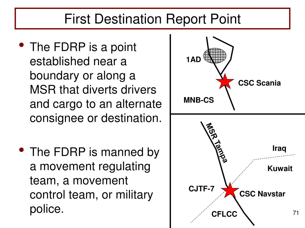 The FDRP is a point established near a boundary or along a MSR that diverts drivers and cargo to an alternate consignee or destination.