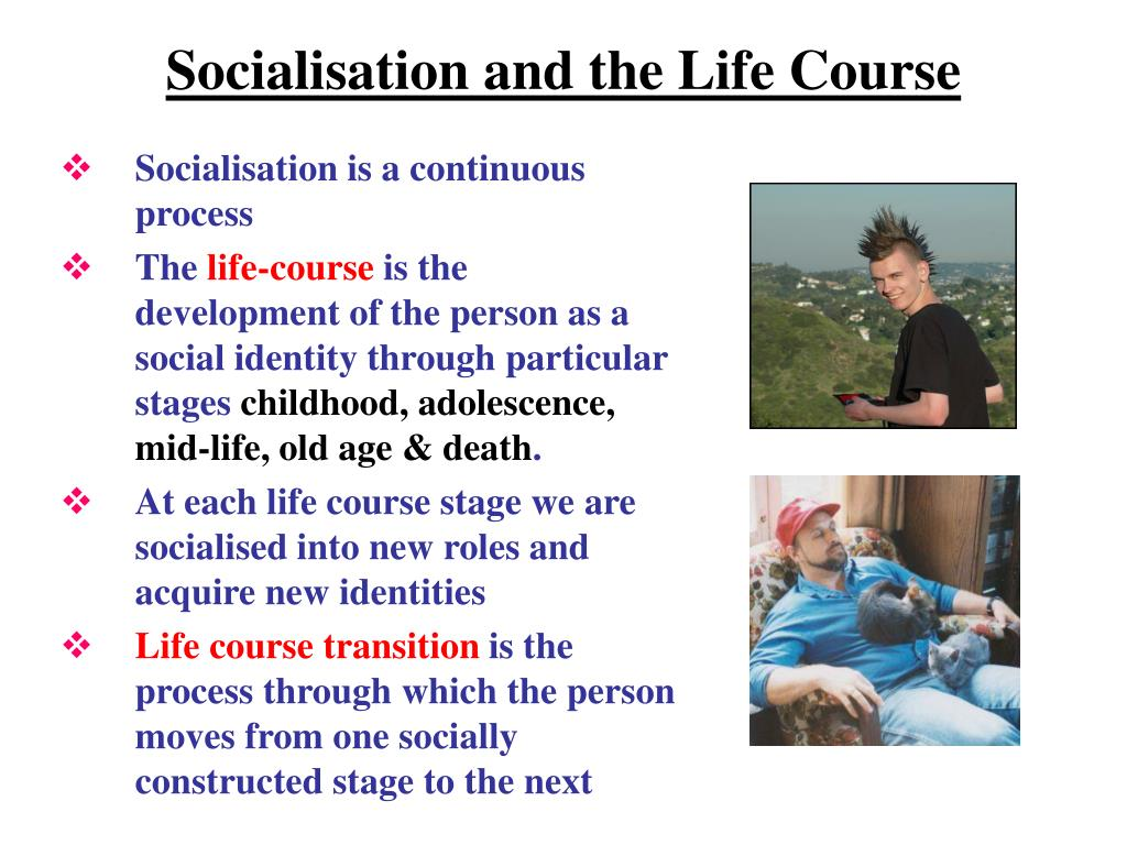 Socialisation and the Life Course