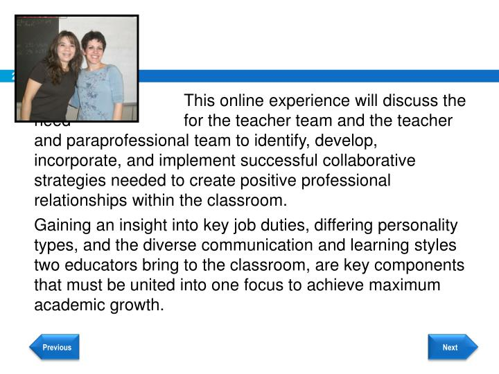 This online experience will discuss the need 			for the teacher team and the teacher and paraprof...
