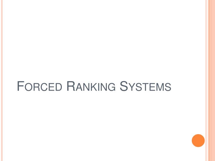 Forced Ranking Systems