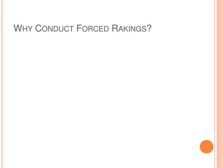 Why Conduct Forced Rakings?