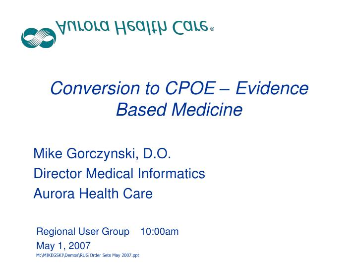 Conversion to cpoe evidence based medicine