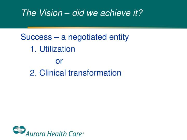 The Vision – did we achieve it?