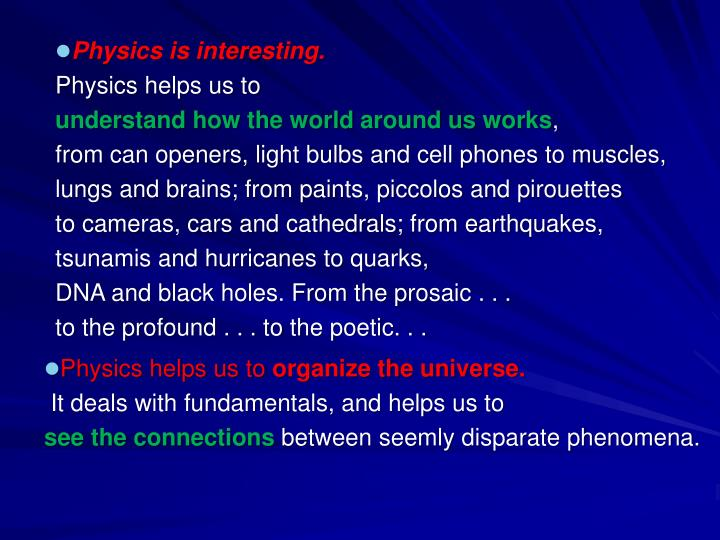 Physics is interesting.