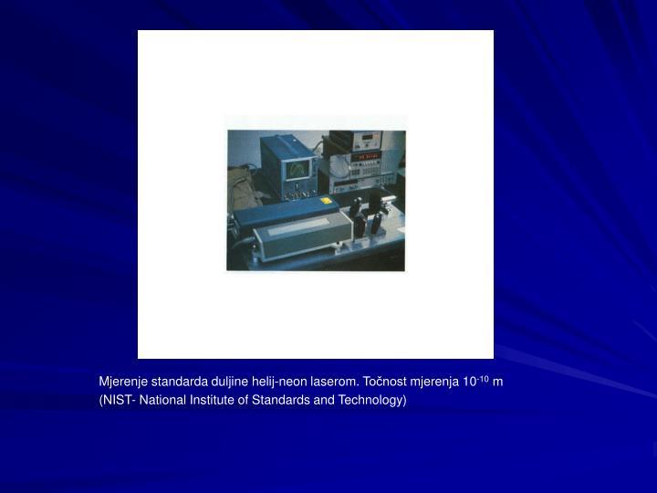 Mjerenje standarda duljine helij-neon laserom. Točnost mjerenja 10