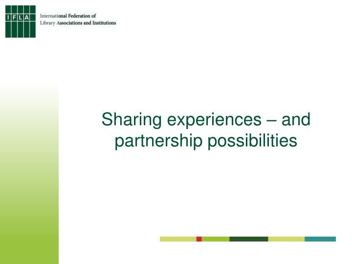 Sharing experiences – and partnership possibilities