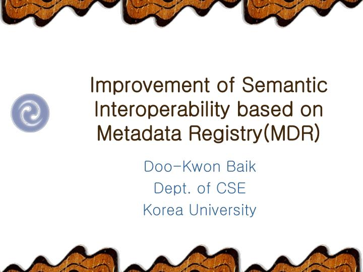 Improvement of semantic interoperability based on metadata registry mdr