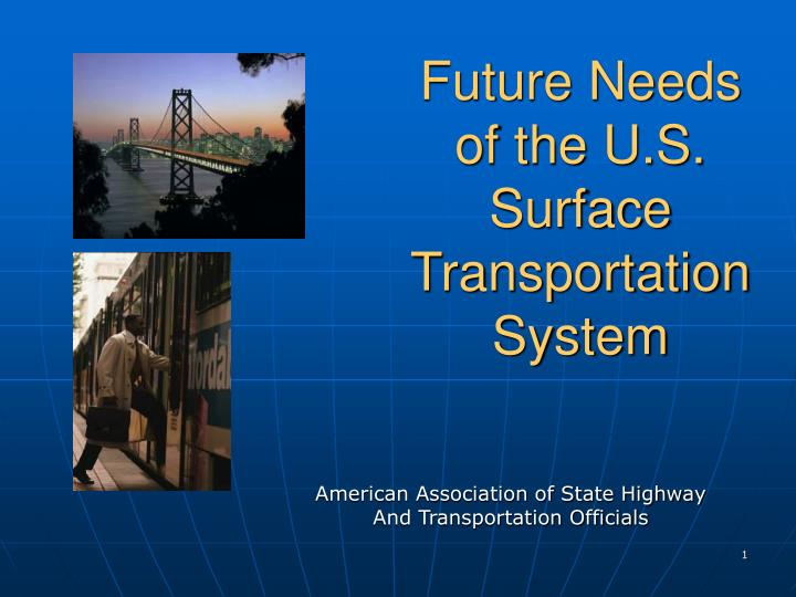 Future needs of the u s surface transportation system