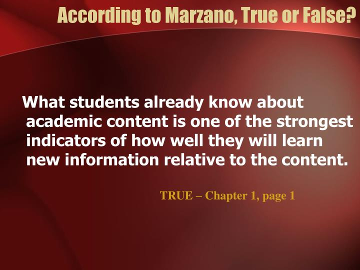 According to marzano true or false