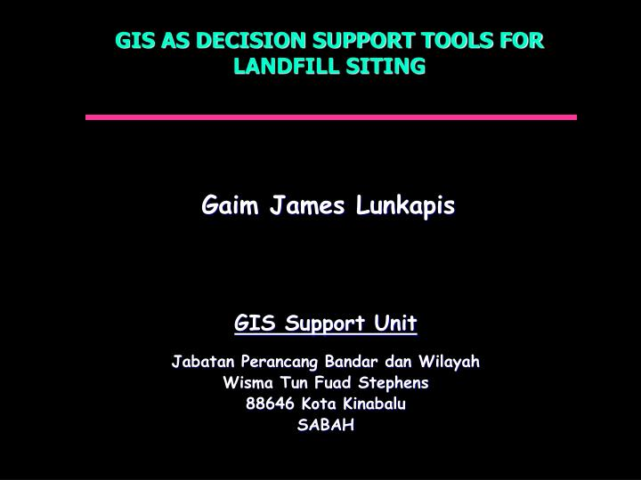 GIS AS DECISION SUPPORT TOOLS FOR