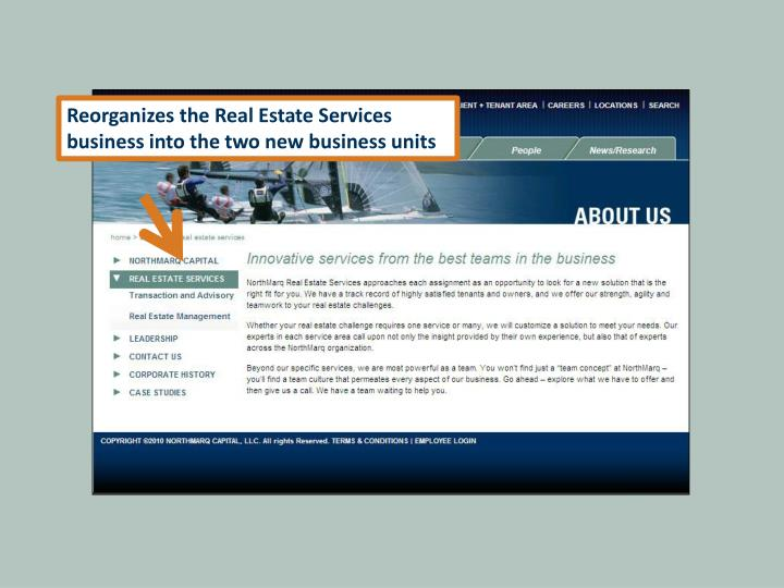 Reorganizes the Real Estate Services business into the two new business units