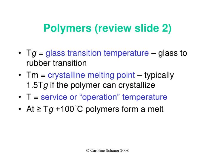Polymers (review slide 2)