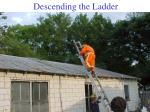 descending the ladder
