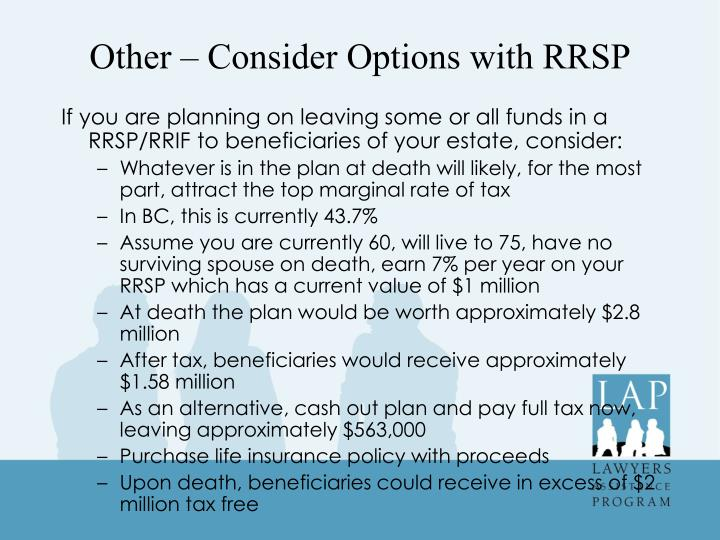 Other – Consider Options with RRSP