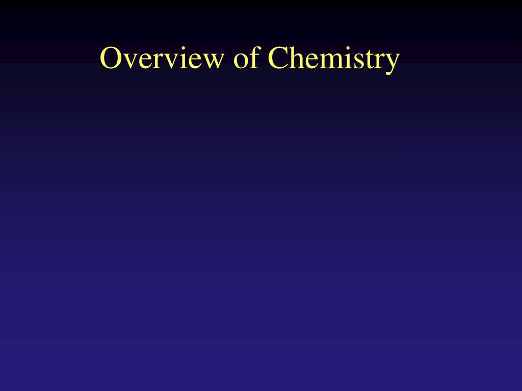 Overview of Chemistry