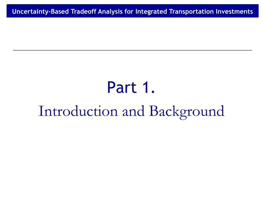 Uncertainty-Based Tradeoff Analysis for Integrated Transportation Investments