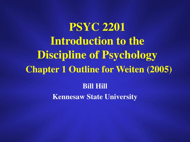 psychology chapter one outline Holt, rinehart and winston p sychology principles in practice 1 chapter 1 what is psychology science of human behavior and mental processes section 1: why study.