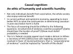causal cognition an ethic of humanity and scientific humility