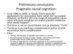 preliminary conclusions pragmatic causal cognition