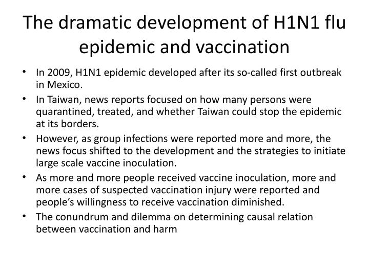 The dramatic development of H1N1 flu epidemic and vaccination