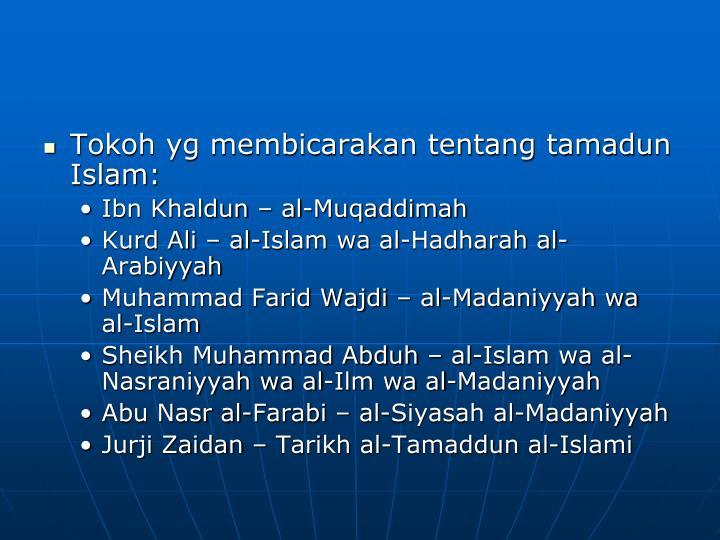 Tokoh yg membicarakan tentang tamadun Islam: