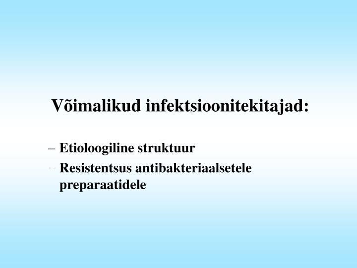 Võimalikud infektsioonitekitajad: