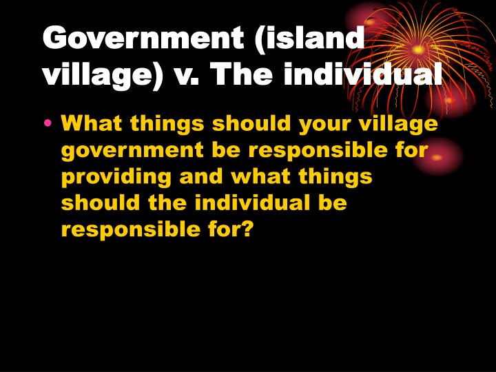 Government (island village) v. The individual