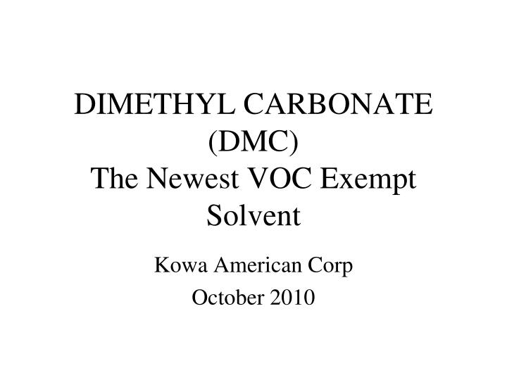 Dimethyl carbonate dmc the newest voc exempt solvent