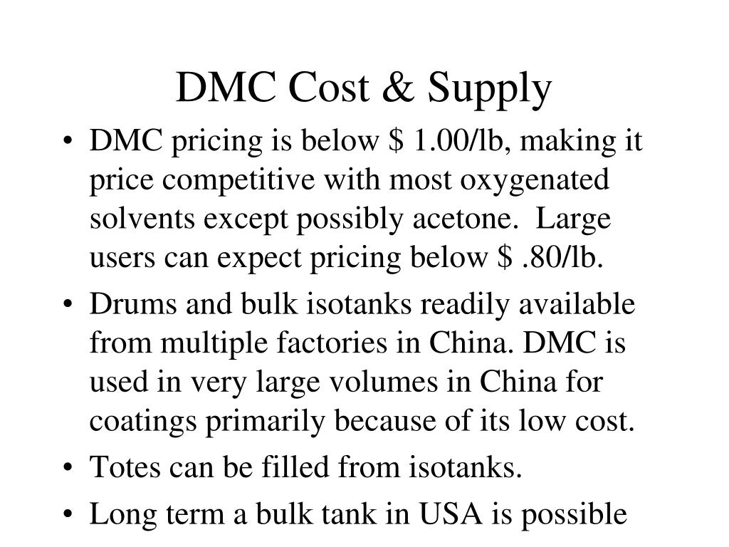 DMC Cost & Supply