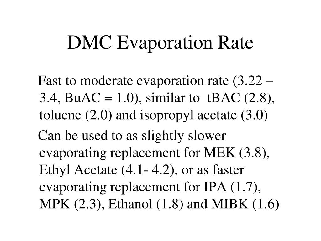 DMC Evaporation Rate