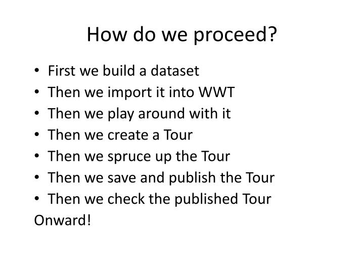 How do we proceed?
